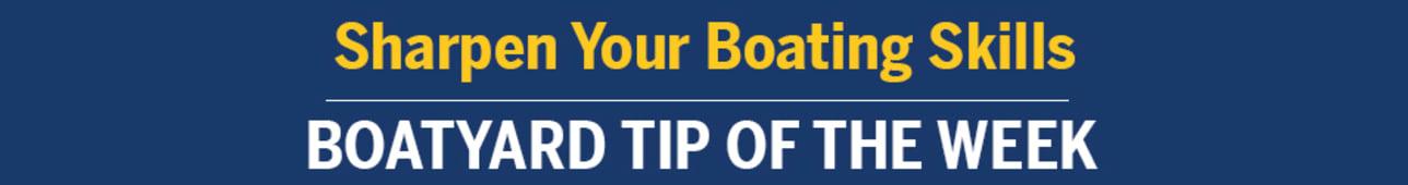 Boatyard Tip of the Week
