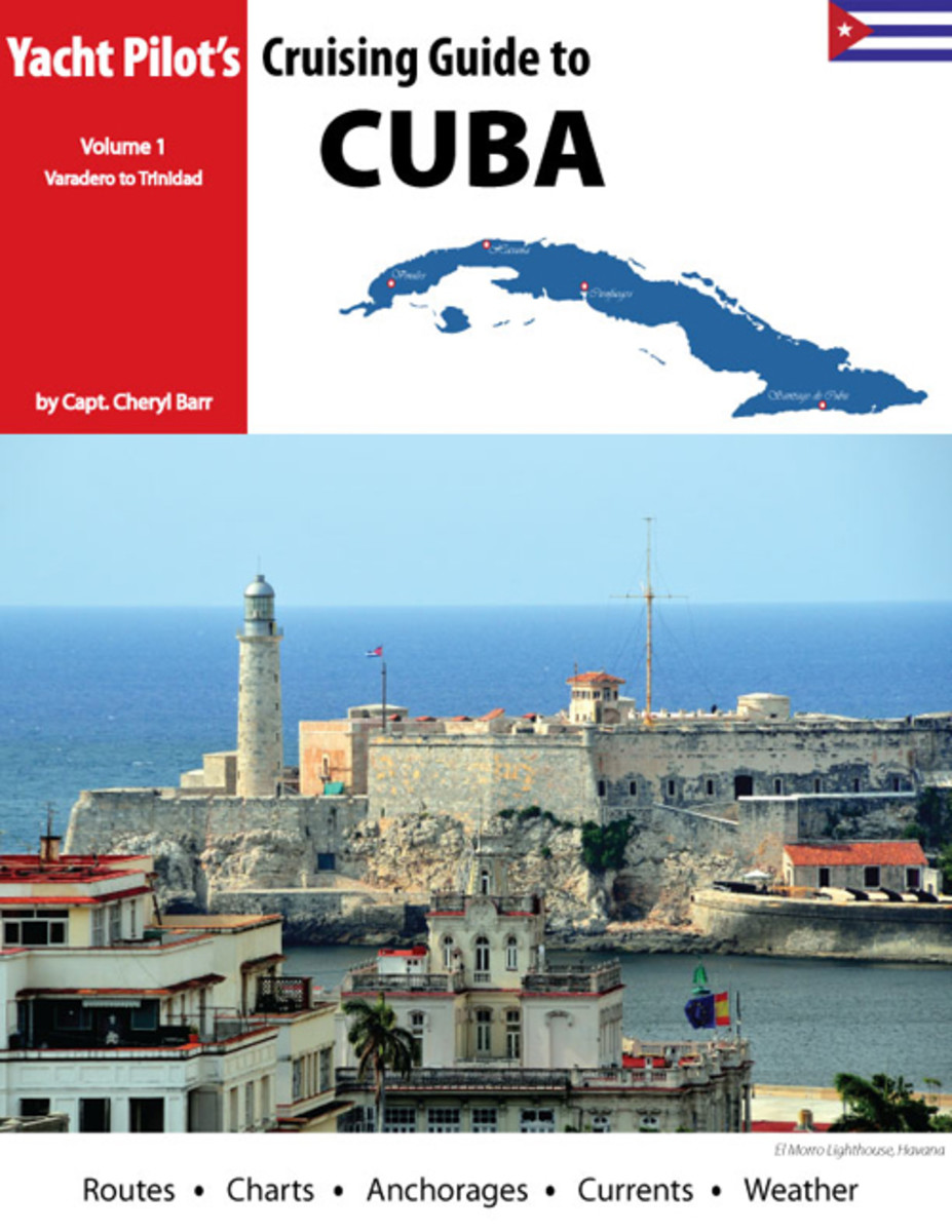 Cheryl Barr, a Canadian and licensed captain, has made more than a dozen extended voyages around Cuba to research her book.