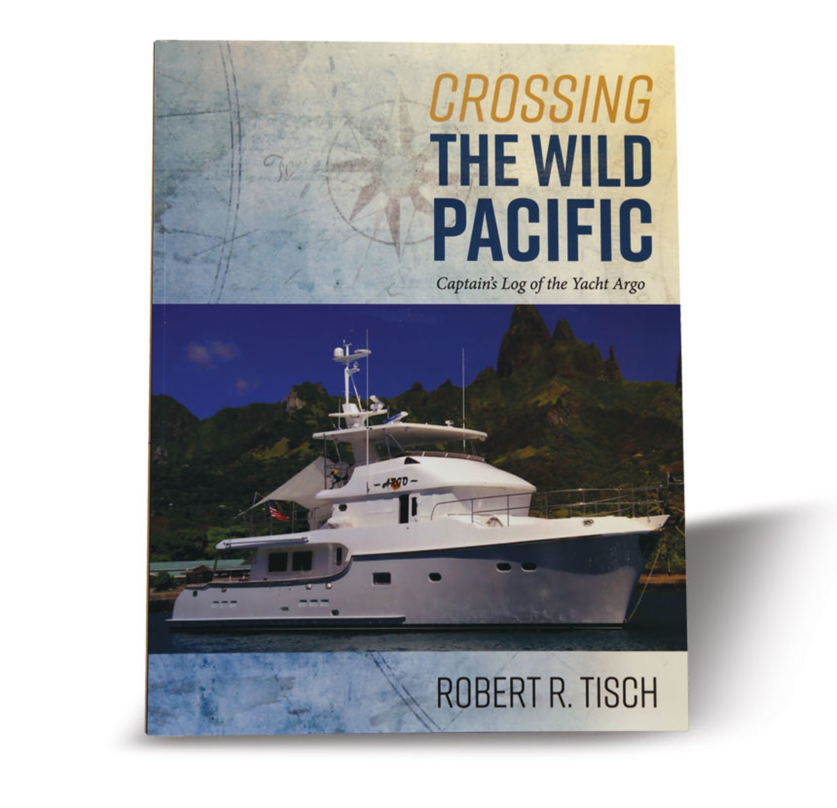 Crossing The Wild Pacific by   Randy and Rebecca Tisch